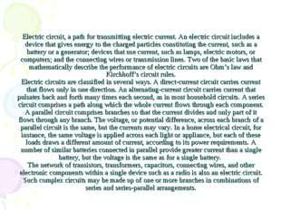 Electric circuit,a path for transmitting electric current. An electric circu