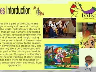 Folktales are a part of the culture and heritageineveryculture and country a