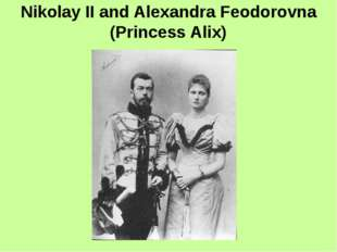 Nikolay II and Alexandra Feodorovna (Princess Alix)