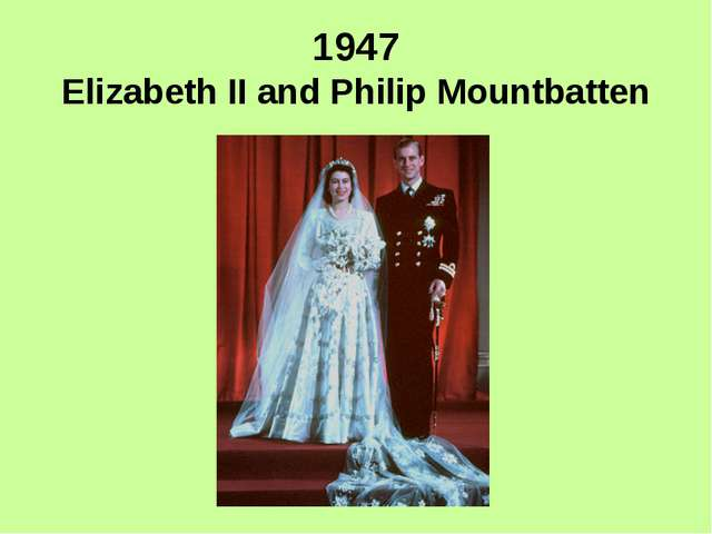 1947 Elizabeth II and Philip Mountbatten