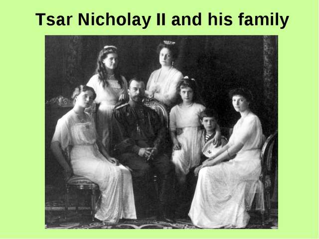 Tsar Nicholay II and his family