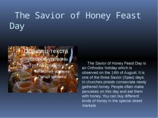 The Savior of Honey Feast Day The Savior of Honey Feast Day is an Orthodox h