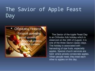 The Savior of Apple Feast Day The Savior of the Apple Feast Day is an Orthodo
