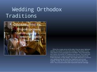 Wedding Orthodox Traditions When the couple arrives at the altar, they are g
