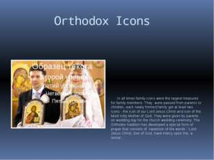 Orthodox Icons In all times family icons were the largest treasures for fami