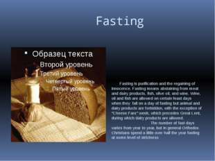Fasting Fasting is purification and the regaining of innocence. Fasting mean