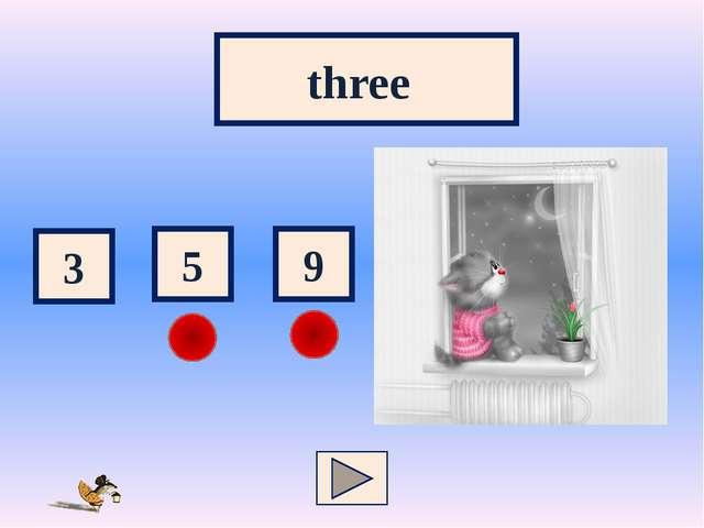 3 5 9 three