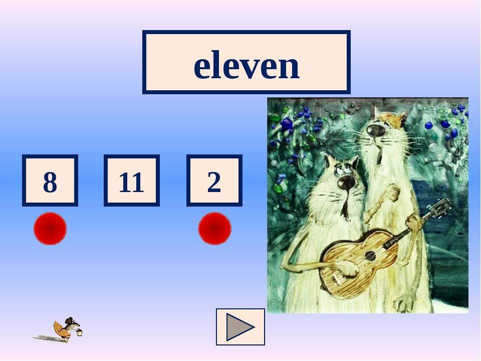 eleven 2 8 11
