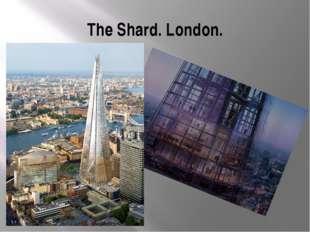 The Shard. London.