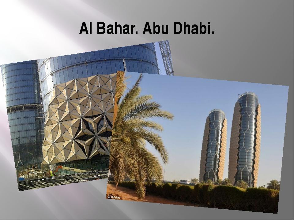 Al Bahar. Abu Dhabi.