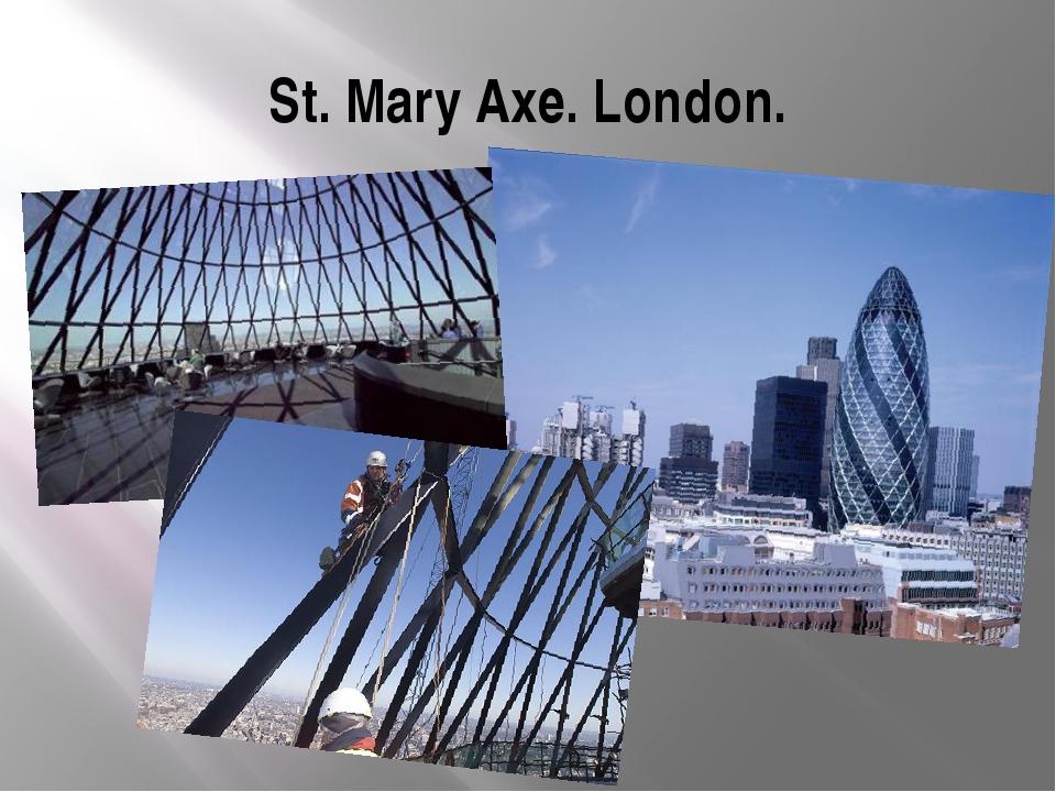 St. Mary Axe. London.