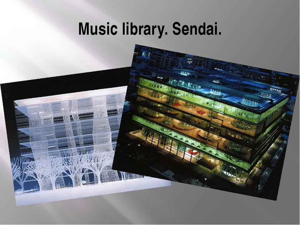 Music library. Sendai.
