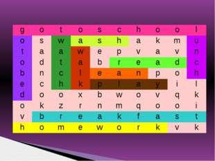 g o t o s c h o o l o s w a s h a k m u t a a w e p v a v n o d t a b r e a d