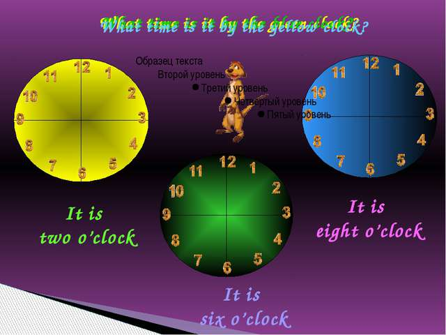 What time is it by the green clock? It is six o'clock What time is it by the...