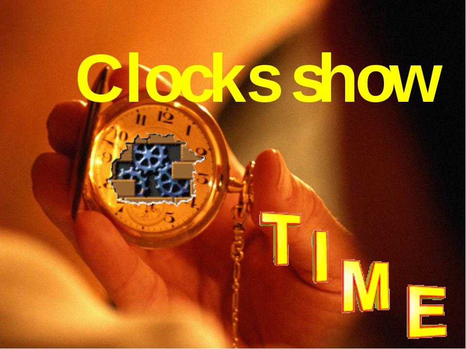 Clocks show