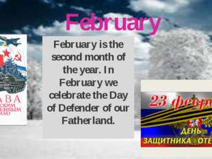 February February is the second month of the year. In February we celebrate t