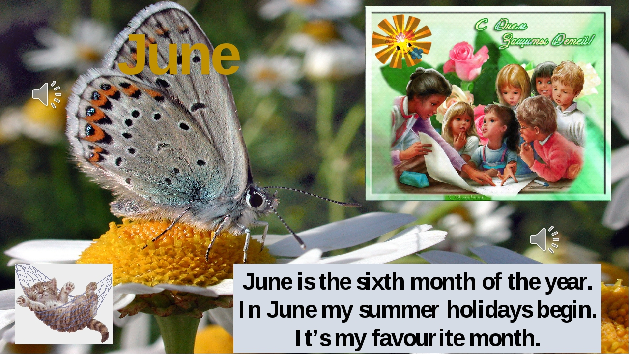 June June is the sixth month of the year. In June my summer holidays begin. I...