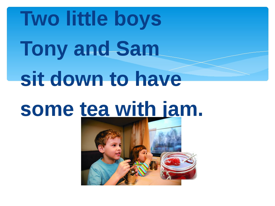 Two little boys Tony and Sam sit down to have some tea with jam.