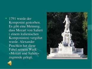 1791 wurde der Komponist gestorben. Es gibt eine Meinung, dass Mozart von Sal