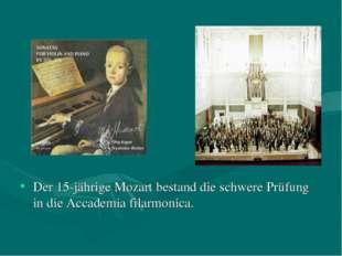 Der 15-jährige Mozart bestand die schwere Prüfung in die Accademia filarmonica.