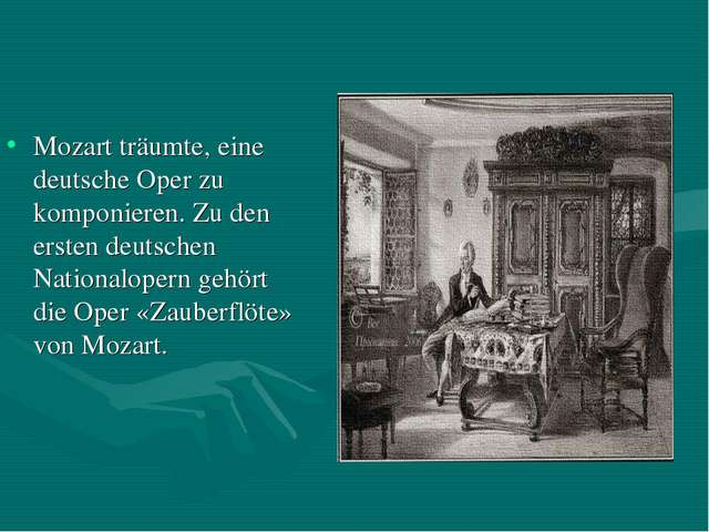 Mozart träumte, eine deutsche Oper zu komponieren. Zu den ersten deutschen Na...