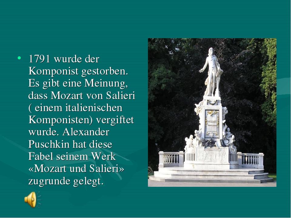 1791 wurde der Komponist gestorben. Es gibt eine Meinung, dass Mozart von Sal...