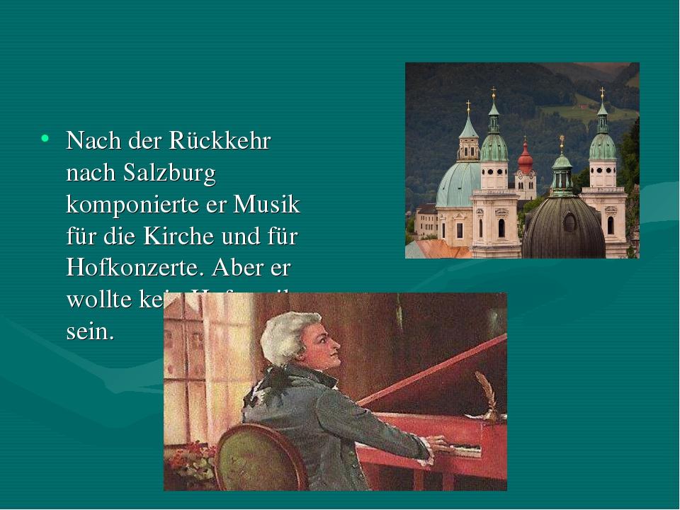 Nach der Rückkehr nach Salzburg komponierte er Musik für die Kirche und für H...