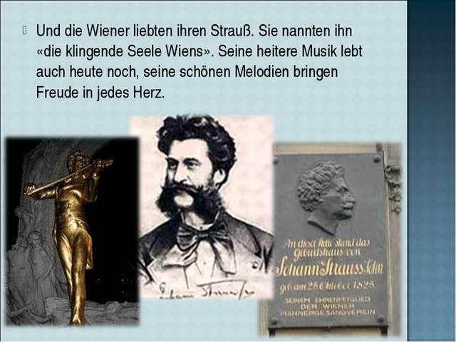 Und die Wiener liebten ihren Strauß. Sie nannten ihn «die klingende Seele Wie...