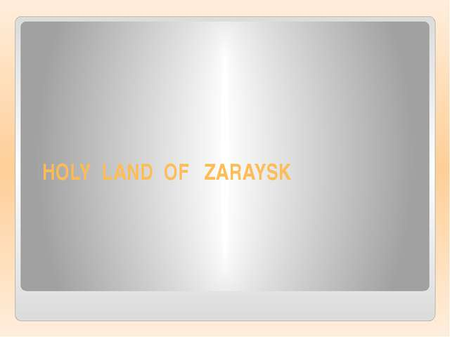 HOLY LAND OF ZARAYSK