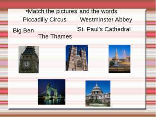 Big Ben Westminster Abbey St. Paul's Cathedral Piccadilly Circus The Thames M