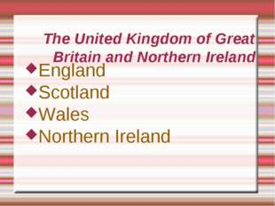 The United Kingdom of Great Britain and Northern Ireland England Scotland Wal