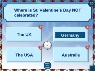 The UK The USA Germany Australia Show the answer 20 Germany 1 2 3 4 Where is