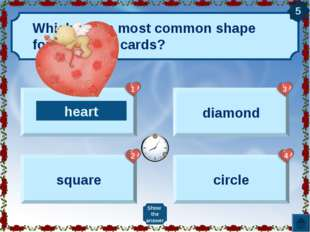Which is the most common shape for Valentine cards? heart square diamond circ