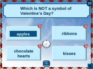 Which is NOT a symbol of Valentine's Day? apples chocolate hearts ribbons kis