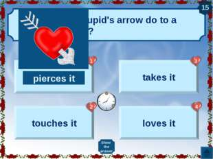 What does a cupid's arrow do to a human's heart? pierces it touches it takes