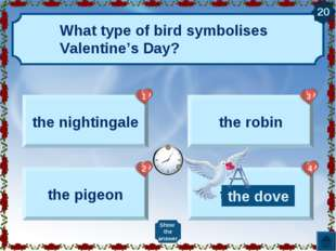 What type of bird symbolises Valentine's Day? the nightingale the pigeon the
