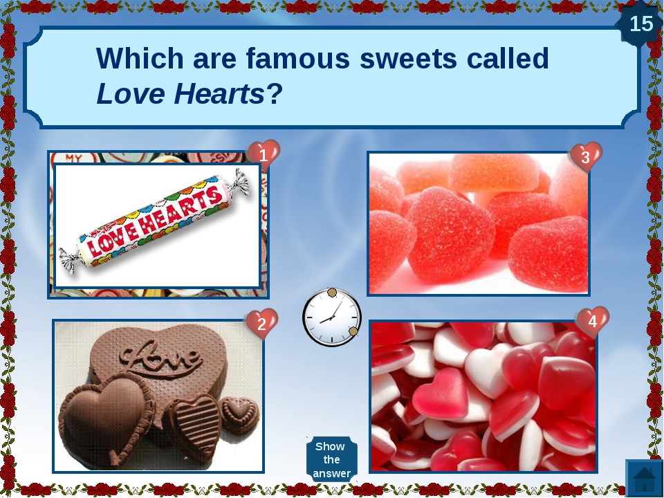 Which are famous sweets called Love Hearts? 15 2 1 3 4 Show the answer