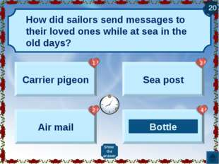 Carrier pigeon Air mail Sea post Bottle Show the answer 20 Bottle 1 2 3 4 How