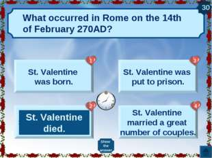 What occurred in Rome on the 14th of February 270AD? St. Valentine was born.
