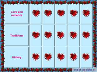 Love and romance Traditions History end of the game ► 10 20 30 40 50 10 20 30