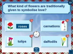 What kind of flowers are traditionally given to symbolise love? Show the answ