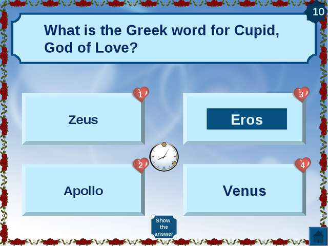What is the Greek word for Cupid, God of Love? Zeus Apollo Eros Venus Show th...