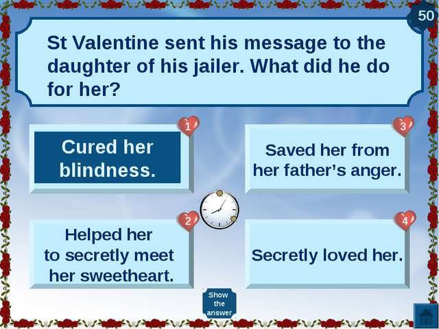 St Valentine sent his message to the daughter of his jailer. What did he do f...