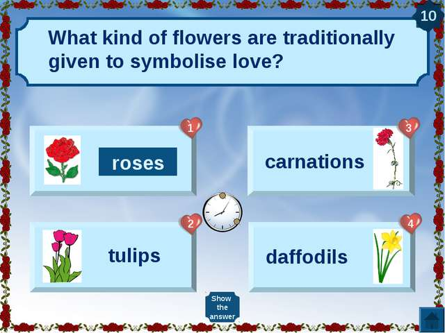 What kind of flowers are traditionally given to symbolise love? Show the answ...