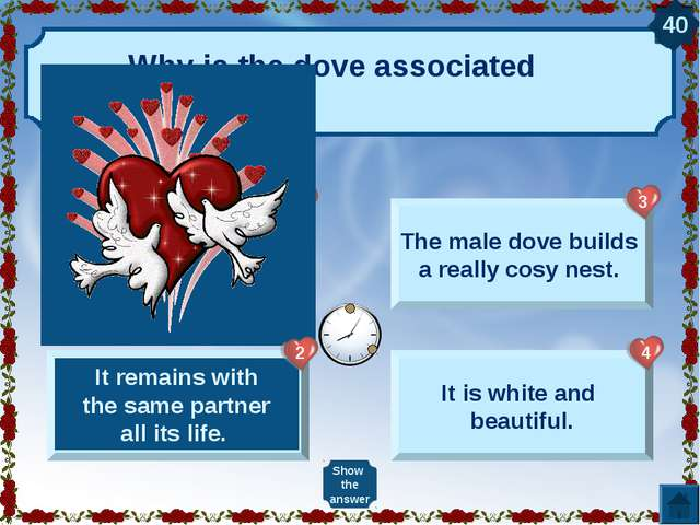 Why is the dove associated with love? It takes a good care of its partner. It...