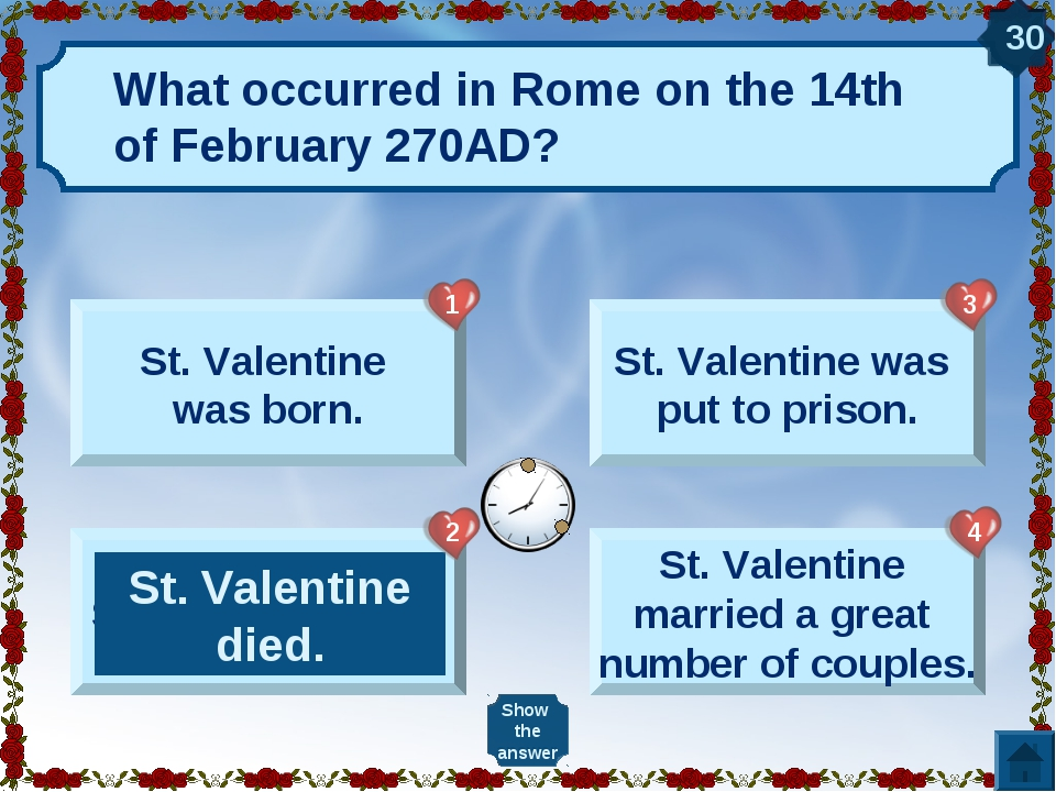 What occurred in Rome on the 14th of February 270AD? St. Valentine was born....