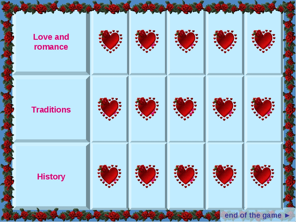 Love and romance Traditions History end of the game ► 10 20 30 40 50 10 20 30...