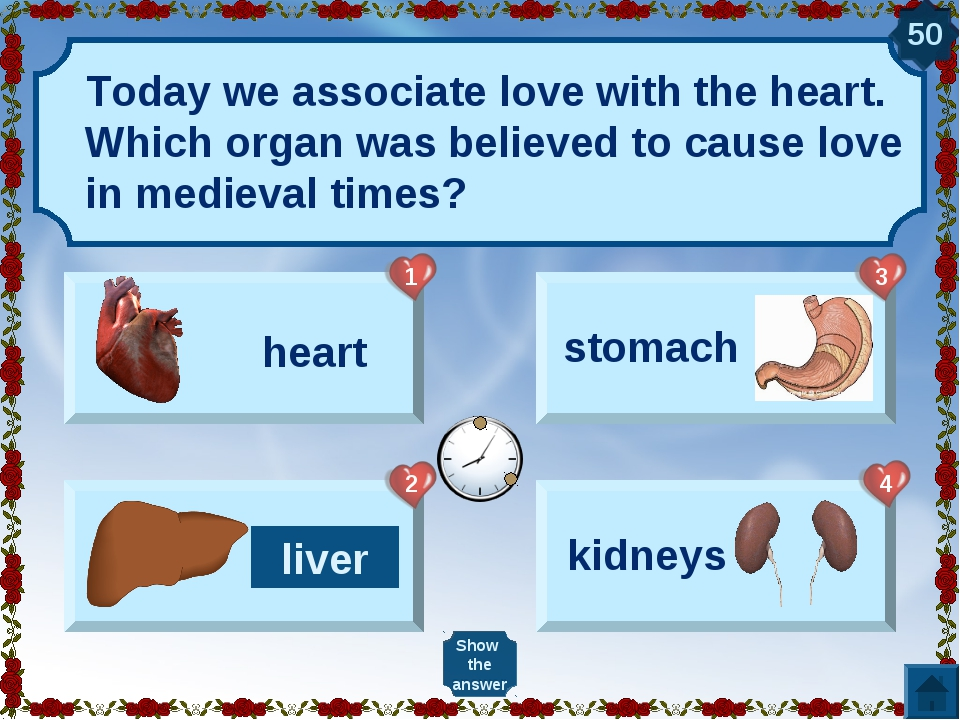 Today we associate love with the heart. Which organ was believed to cause lov...