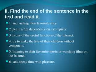 II. Find the end of the sentence in the text and read it. 1. and visiting the