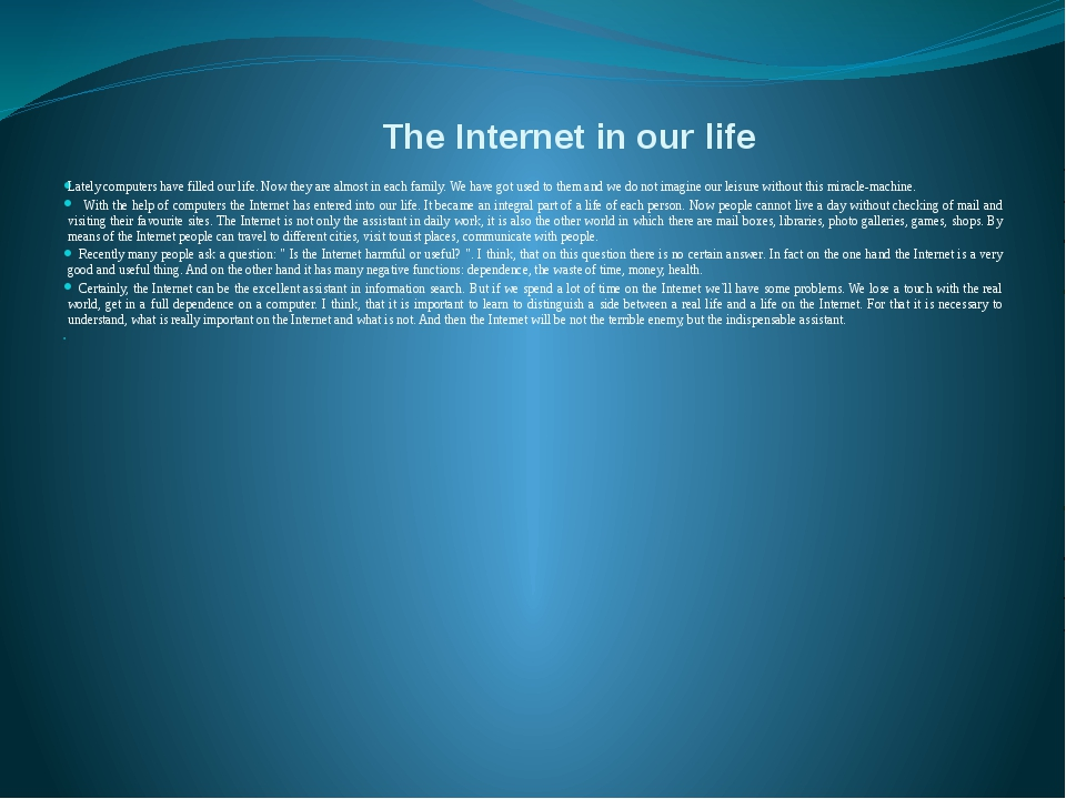importance of computer and internet in my life Importance of internet in our lives let me tell you importance of computer in our life first before computer there was many problems related to different things.